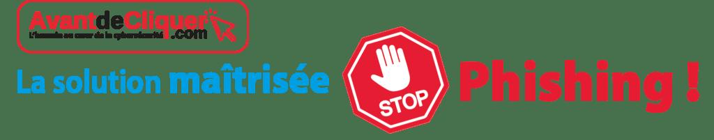 La solution maîtrisée Stop Phishing